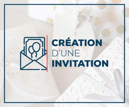 Création d'une invitation (mariage, naissance, baptême, événementiel, ...)
