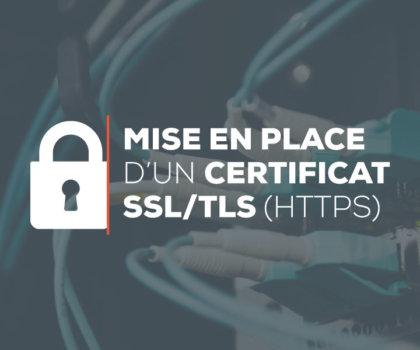 Mise en place d'un certificat de sécurité SSL/TLS (HTTPS)